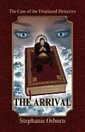 The Case of the Displaced Detective: The Arrival Cover
