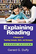 Explaining Reading, Second Edition: A Resource for Teaching Concepts, Skills, and Strategies (Solving Problems in the Teaching of Literacy)