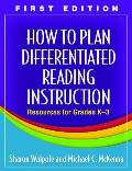 How to Plan Differentiated Reading Instruction: Resources for Grades K-3 (Solving Problems in the Teaching of Literacy)