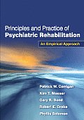 Principles and Practice of Psychiatric Rehabilitation: An Empirical Approach
