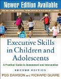 Executive Skills in Children and Adolescents, Second Edition: A Practical Guide to Assessment and Intervention