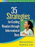 35 Strategies for Guiding Readers Through Informational Texts (Teaching Practices That Work)
