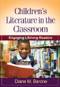 Children's Literature in the Classroom: Engaging Lifelong Readers (Solving Problems in the Teaching of Literacy) Cover