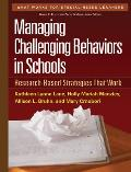 Managing Challenging Behaviors in Schools: Research-Based Strategies That Work (What Works for Special-Needs Learners)