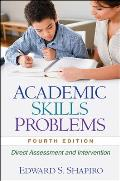 Academic Skills Problems Fourth Edition Direct Assessment & Intervention