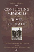 Conflicting Memories on the River of Death: The Chickamauga Battlefield and the Spanish-American War, 1863-1933
