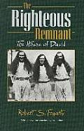 Righteous Remnant The House of David
