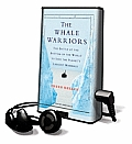 The Whale Warriors: The Battle at the Bottom of the World to Save the Planet's Largest Mammals [With Earphones]