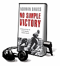 No Simple Victory: World War II in Europe 1939-1945 [With Earbuds]