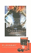 City of Ashes [With Earbuds]