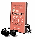 The Scandalous Gospel of Jesus: What's So Good about the Good News? [With Earbuds]