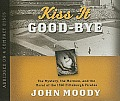 Kiss It Good-Bye: The Mystery, the Mormon, and the Moral of the 1960 Pittsburgh Pirates