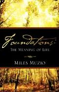 Foundations: The Meaning of Life