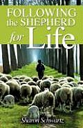 Following the Shepherd for Life