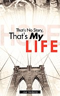 That's No Story, That's My Life