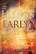 The Hymn Writers of Early Pennsylvania