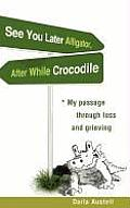 See You Later Alligator, After While Crocodile