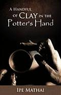A Handful of Clay in the Potter's Hand