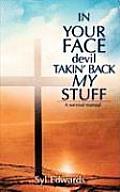 In Your Face Devil Takin' Back My Stuff
