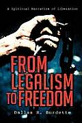 From Legalism to Freedom