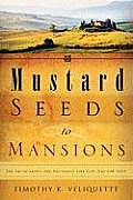 Mustard Seeds to Mansions