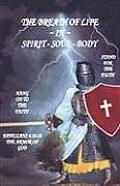 The Breath of Life in Spirit - Soul - Body