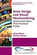 Store Design and Visual Merchandising: Creating Store Space That Encourages Buying Cover
