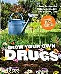 Grow Your Own Drugs Easy Recipes for Natural Remedies & Beauty Fixes