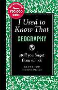 I Used to Know That: Geography: Stuff You Forgot from School (I Used to Know That: Stuff You Forgot from School)
