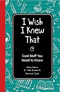 I Wish I Knew That: Cool Stuff You Need to Know Cover