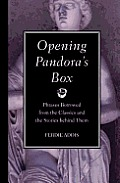 Opening Pandoras Box Phrases Borrowed from the Classics & the Stories Behind Them