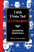 I Wish I Knew That US Presidents