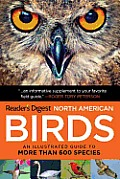North American Birds An Illustrated Guide to More Than 600 Species