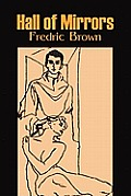 Hall of Mirrors by Frederic Brown, Science Fiction, Fantasy, Adventure