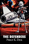 The Defenders by Philip K. Dick, Science Fiction, Fantasy, Adventure