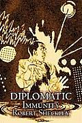 Diplomatic Immunity by Robert Sheckley
