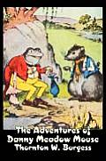 The Adventures of Danny Meadow Mouse by Thornton Burgess, Fiction, Animals, Fantasy & Magic