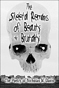 The Skeletal Remains of Beauty & Brutality