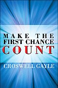 Make the First Chance Count