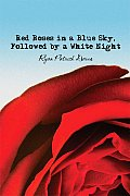 Red Roses in a Blue Sky, Followed by a White Night
