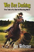 Wee Bee Dashing: The Tale of a Barrel-Racing Mare
