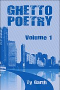 Ghetto Poetry: Volume 1