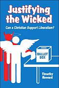 Justifying the Wicked: Can a Christian Support Liberalism?