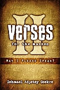 Verses for the Masses II: May I Please Speak?