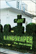 Landscaper: The Unearthing