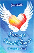Soaring in Poetical Thought: Heart, Mind, and Soul
