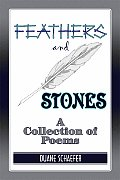Feathers and Stones: A Collection of Poems