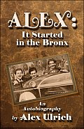Alex: It Started in the Bronx