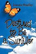Destined to Be a Survivor
