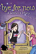 Bye for Now: A Wishers Story Cover